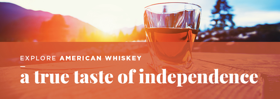 Explore American Whisky a true taste of independence