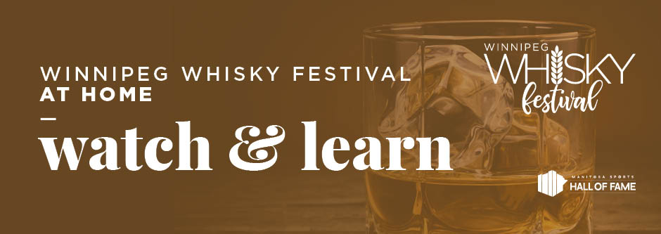 Winnipeg Whisky Festival at Home - Watch & Learn