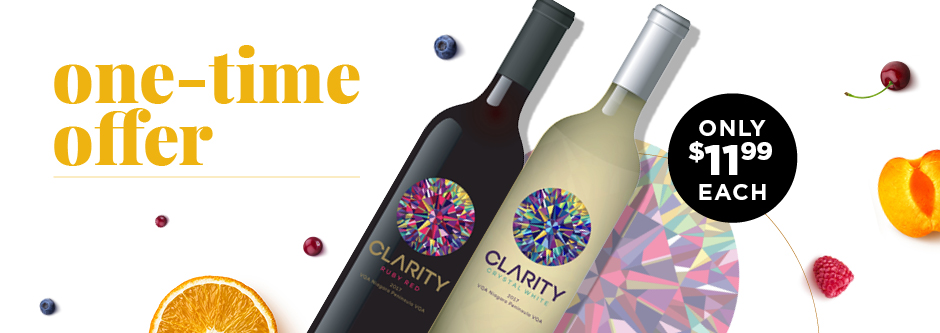 One Time Offer Clairty Wines $11.99 each